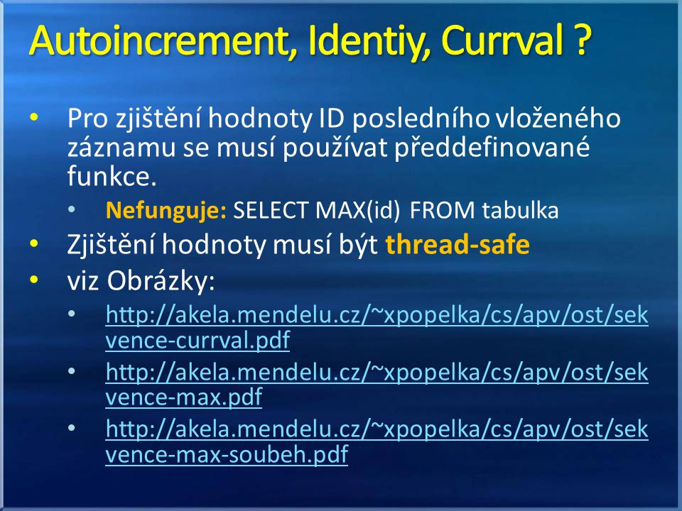 Autoincrement, Identiy, Currval