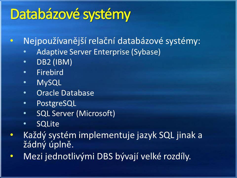 Databázové systémy Nejpoužívanější relační databázové systémy: