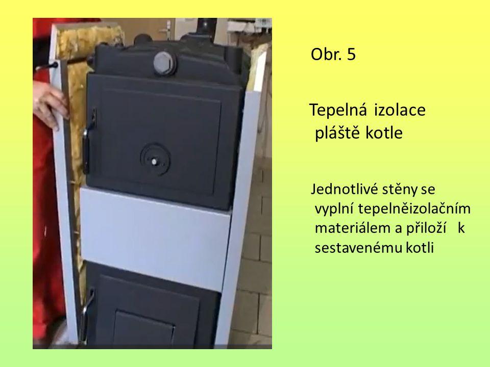 Obr. 5 Tepelná izolace pláště kotle