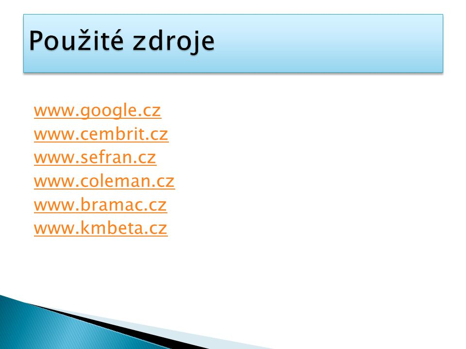 Použité zdroje www.google.cz www.cembrit.cz www.sefran.cz