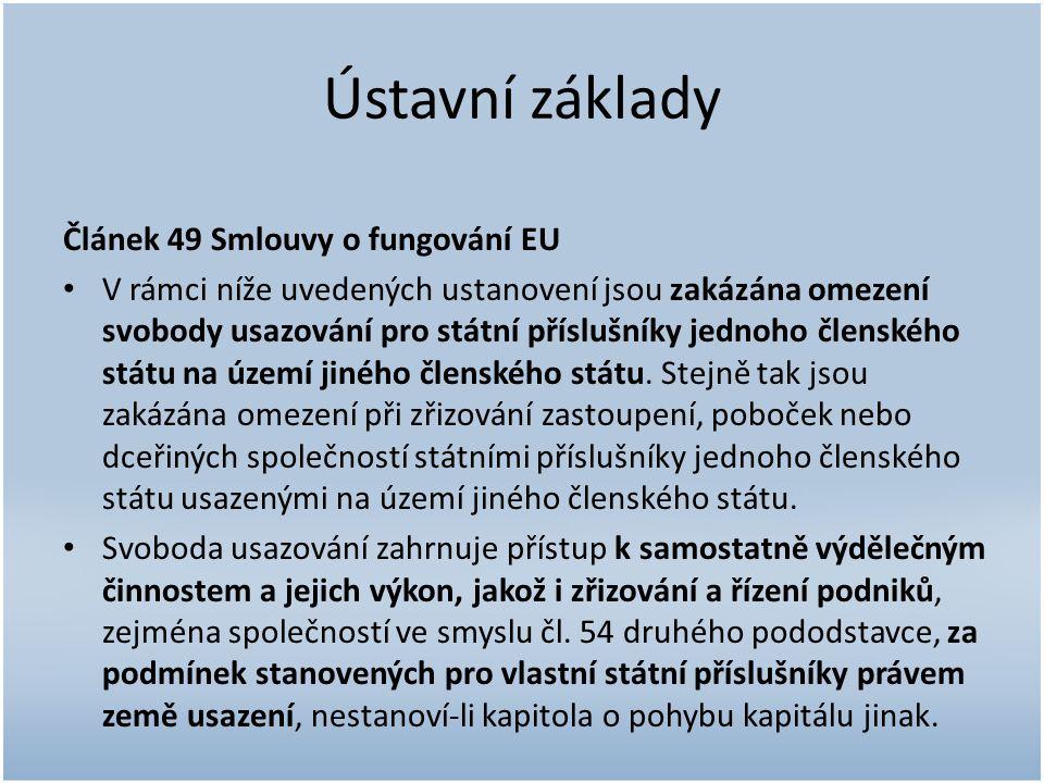 Ústavní základy Článek 49 Smlouvy o fungování EU