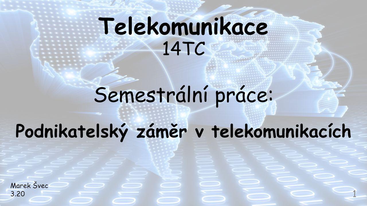 Telekomunikace 14TC Semestrální práce: