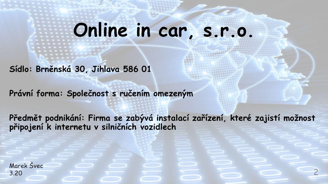 Online in car, s.r.o. Sídlo: Brněnská 30, Jihlava 586 01