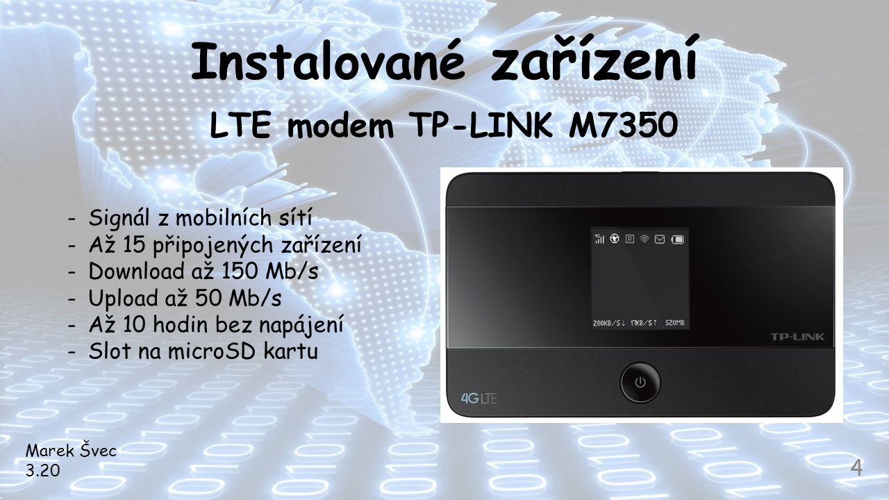 Instalované zařízení LTE modem TP-LINK M7350 Signál z mobilních sítí