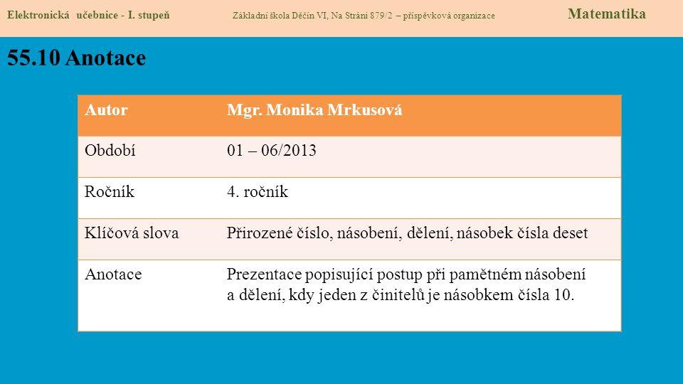55.10 Anotace Autor Mgr. Monika Mrkusová Období 01 – 06/2013 Ročník