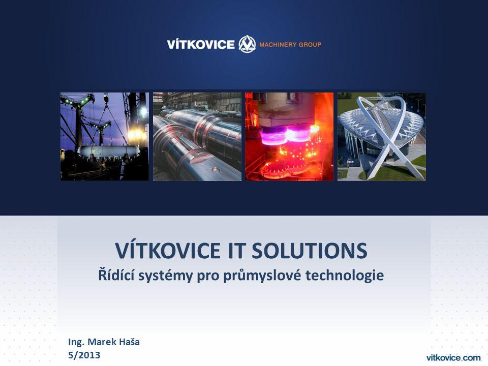 VÍTKOVICE IT SOLUTIONS Řídící systémy pro průmyslové technologie