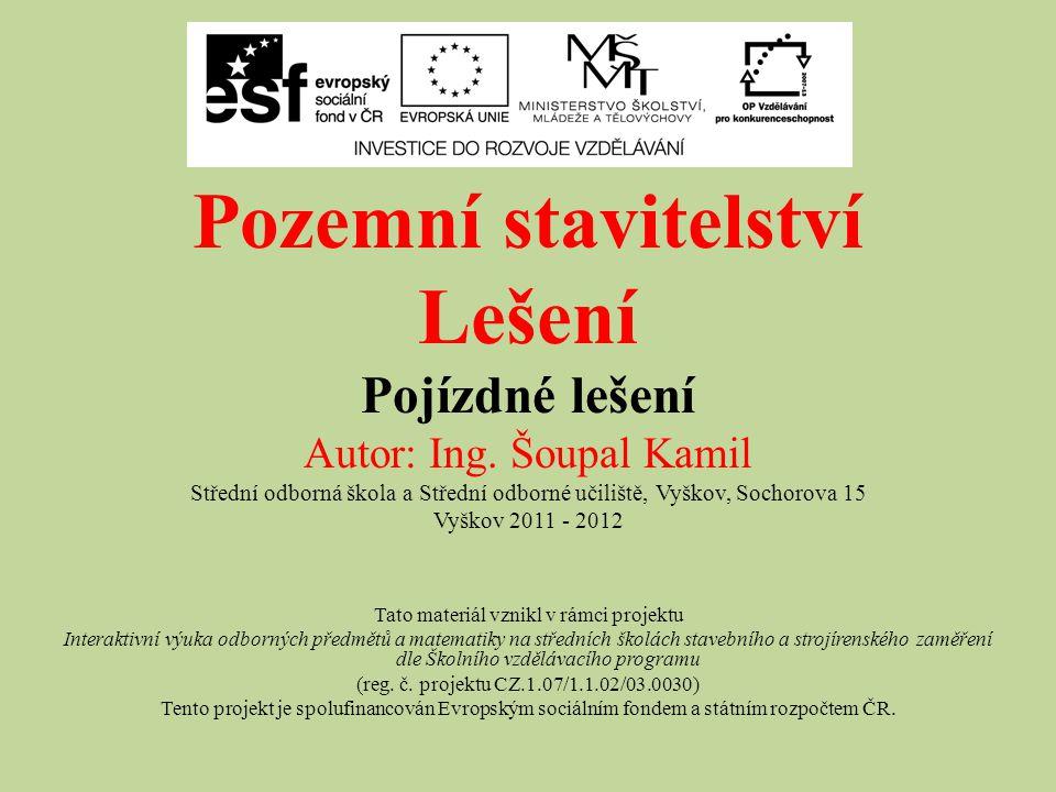 Pozemní stavitelství Lešení Pojízdné lešení Autor: Ing. Šoupal Kamil