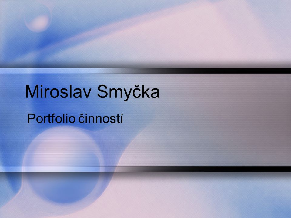 Miroslav Smyčka Portfolio činností