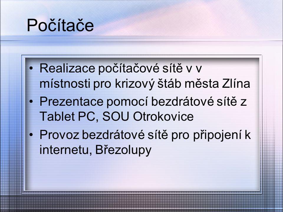 Počítače Realizace počítačové sítě v v místnosti pro krizový štáb města Zlína. Prezentace pomocí bezdrátové sítě z Tablet PC, SOU Otrokovice.