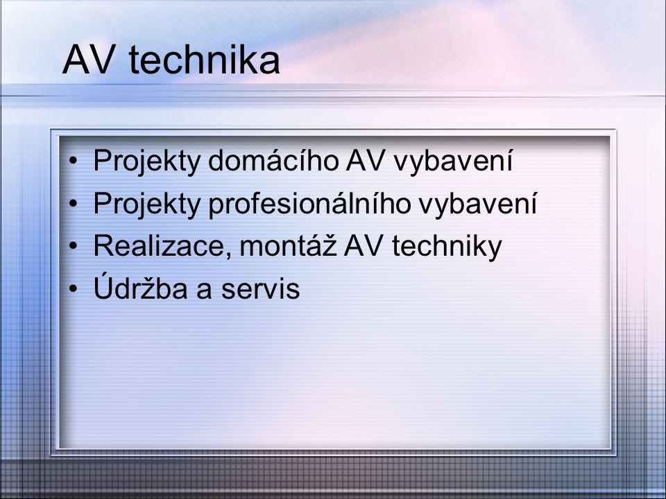 AV technika Projekty domácího AV vybavení