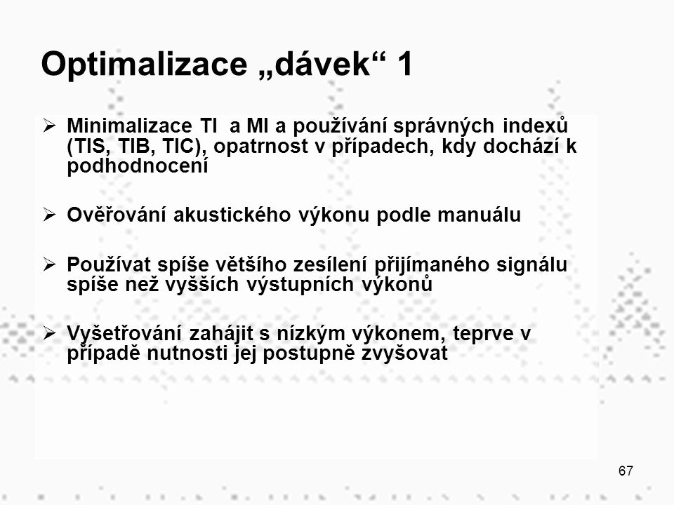 """Optimalizace """"dávek 1 Minimalizace TI a MI a používání správných indexů (TIS, TIB, TIC), opatrnost v případech, kdy dochází k podhodnocení."""
