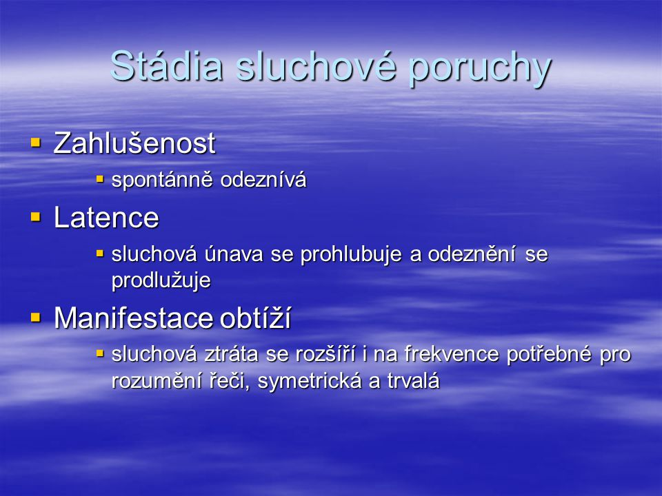 Stádia sluchové poruchy