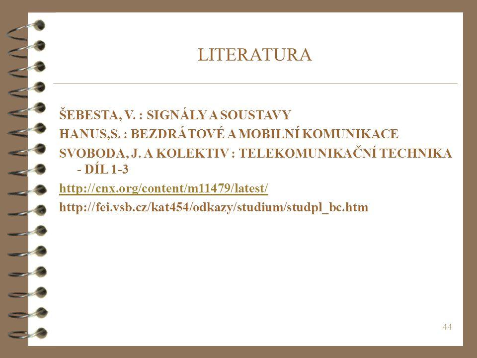 LITERATURA ŠEBESTA, V. : SIGNÁLY A SOUSTAVY