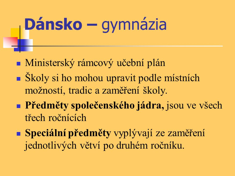 Dánsko – gymnázia Ministerský rámcový učební plán