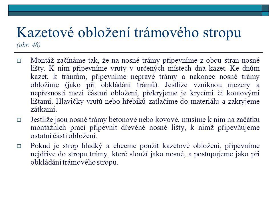 Kazetové obložení trámového stropu (obr. 48)