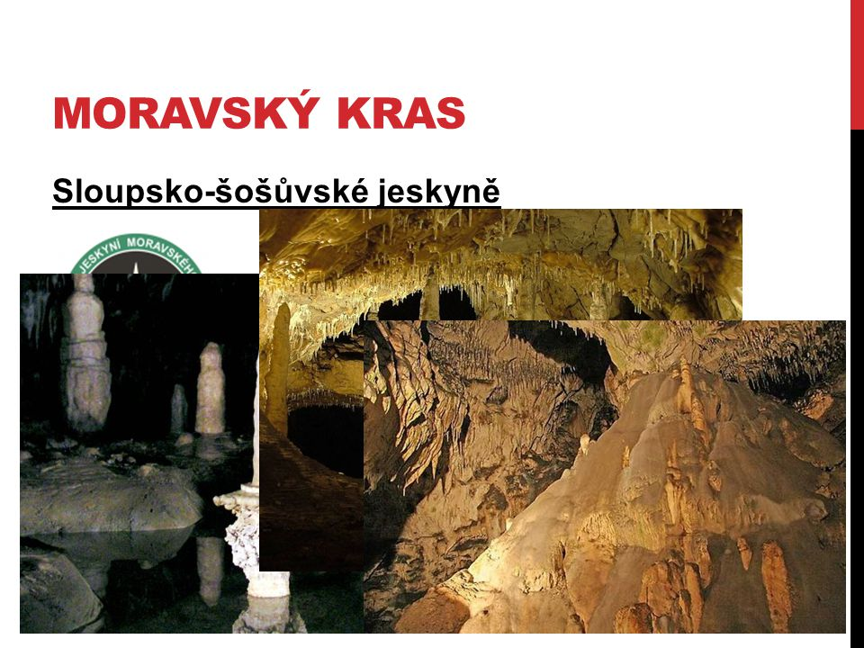 MORAVSKÝ KRAS Sloupsko-šošůvské jeskyně