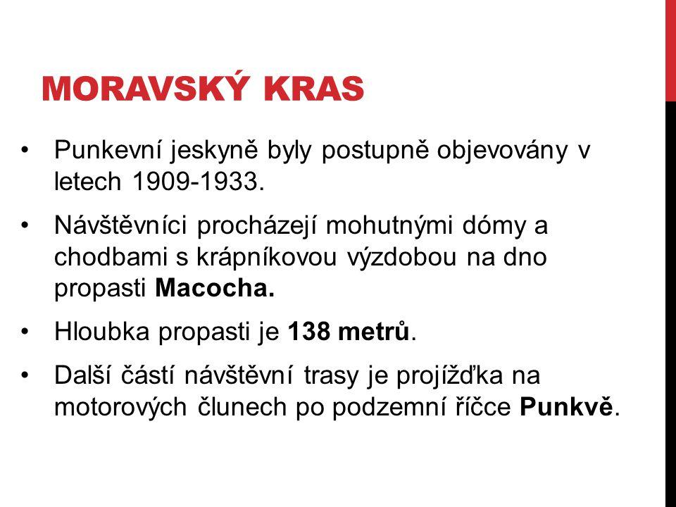MORAVSKÝ KRAS Punkevní jeskyně byly postupně objevovány v letech 1909-1933.