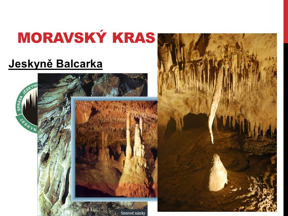 MORAVSKÝ KRAS Jeskyně Balcarka