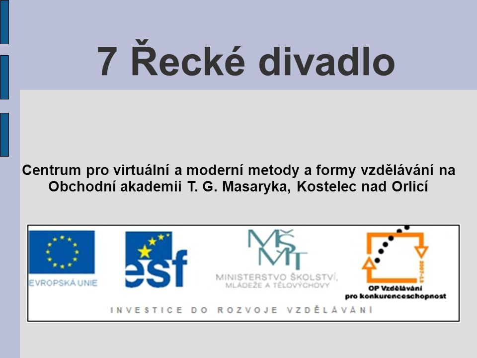7 Řecké divadlo Centrum pro virtuální a moderní metody a formy vzdělávání na.