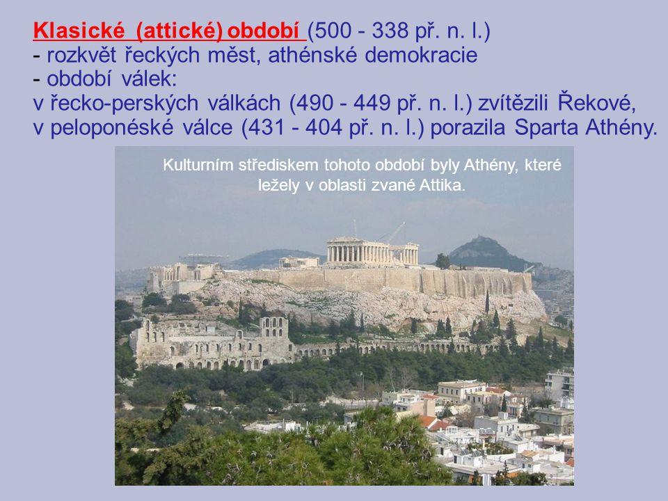 Klasické (attické) období (500 - 338 př. n. l.)