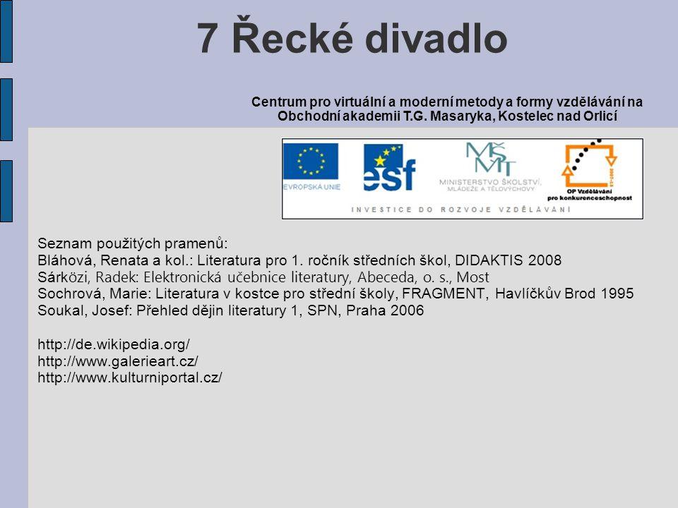 7 Řecké divadlo Seznam použitých pramenů: