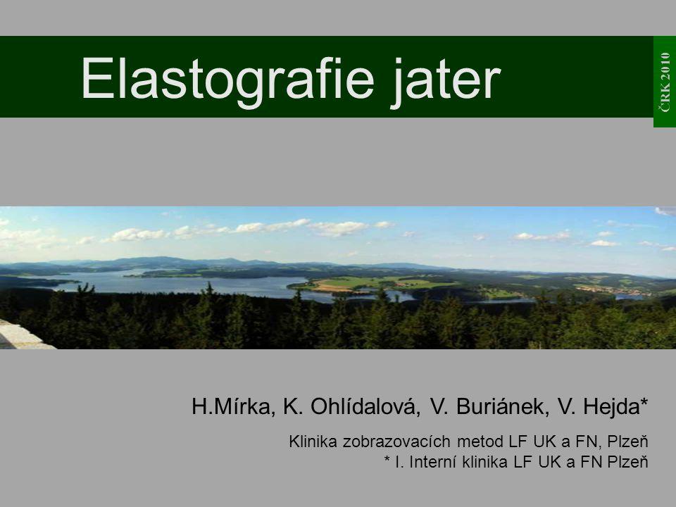 Elastografie jater H.Mírka, K. Ohlídalová, V. Buriánek, V. Hejda*