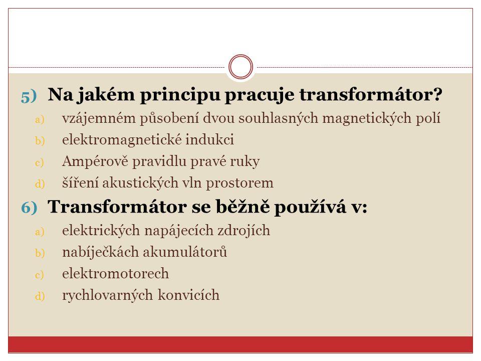 Na jakém principu pracuje transformátor