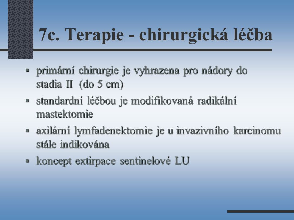 7c. Terapie - chirurgická léčba