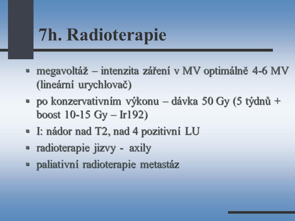 7h. Radioterapie megavoltáž – intenzita záření v MV optimálně 4-6 MV (lineární urychlovač)