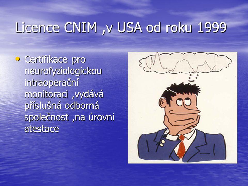 Licence CNIM ,v USA od roku 1999