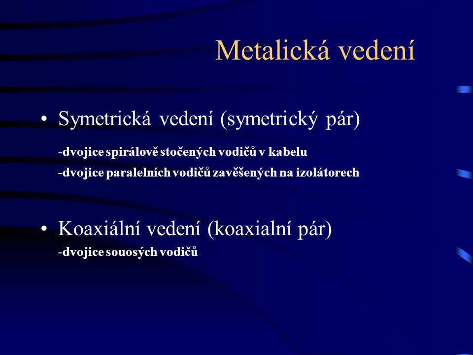 Metalická vedení Symetrická vedení (symetrický pár)