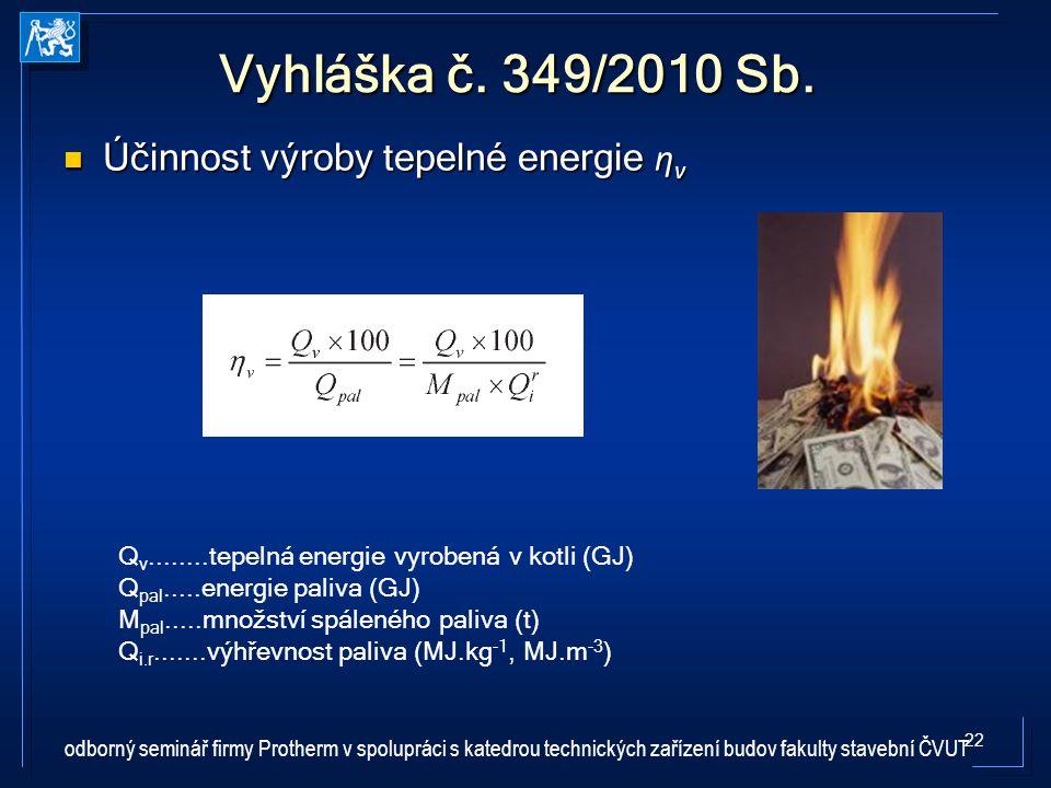 Vyhláška č. 349/2010 Sb. Účinnost výroby tepelné energie ηv