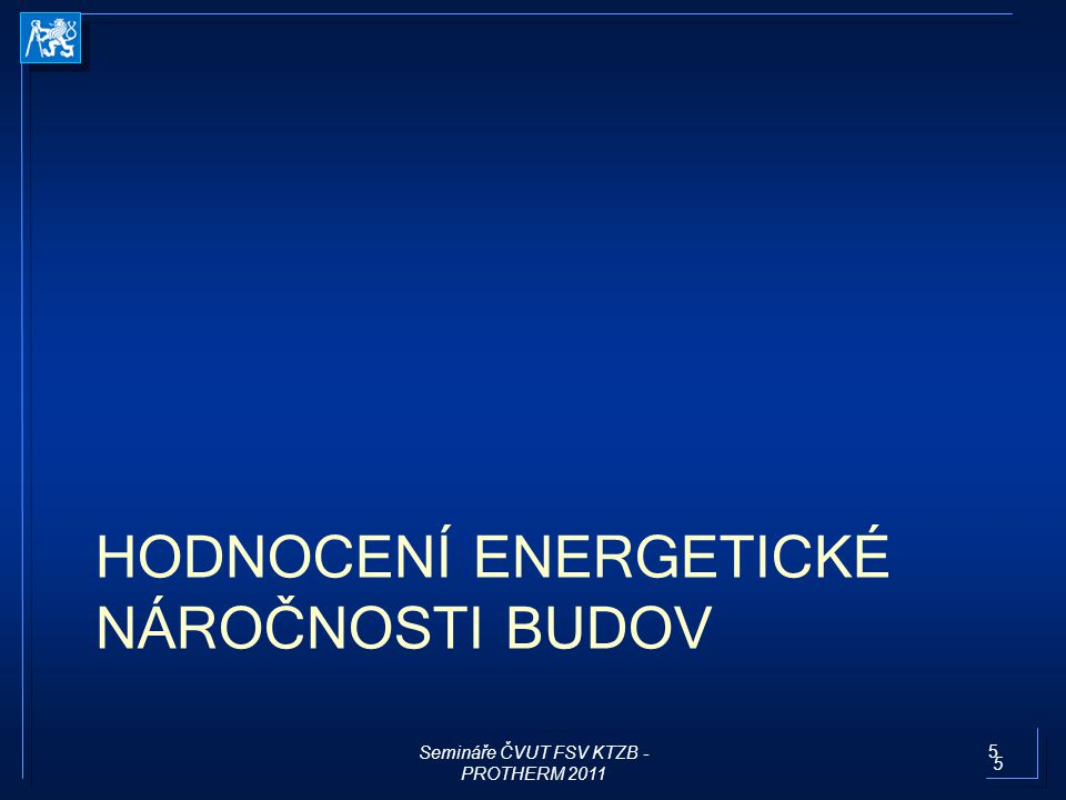 HODNOCENÍ ENERGETICKÉ NÁROČNOSTI BUDOV