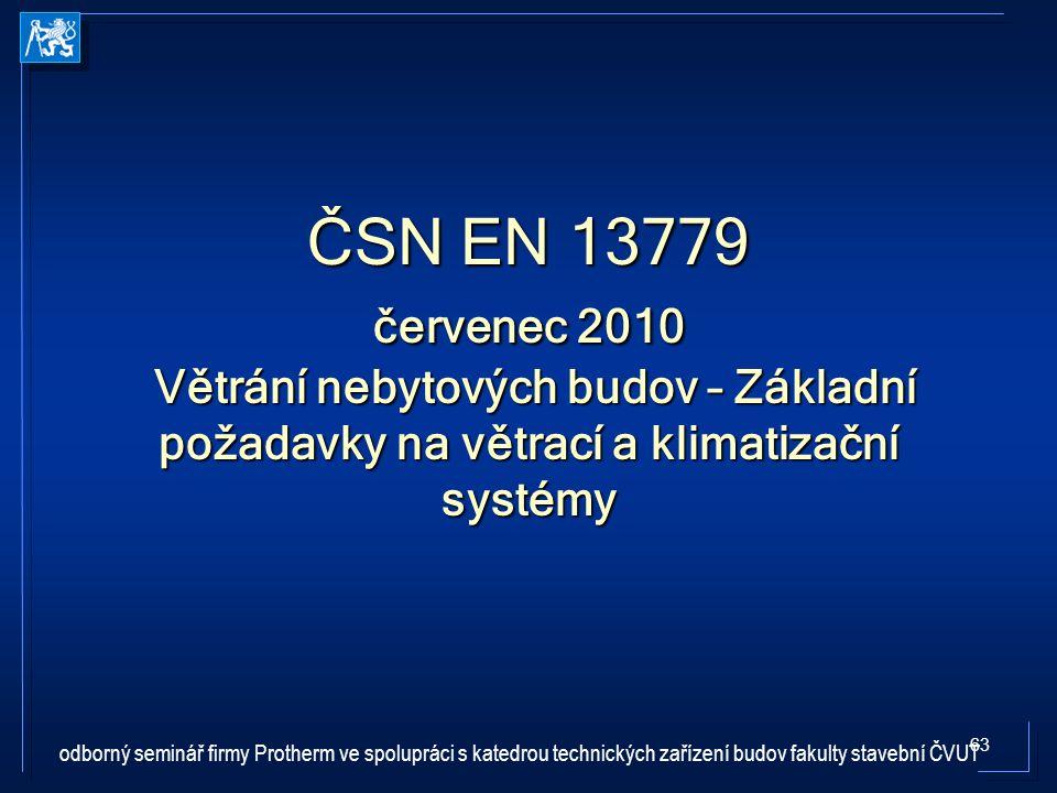 ČSN EN 13779 červenec 2010 Větrání nebytových budov – Základní požadavky na větrací a klimatizační systémy