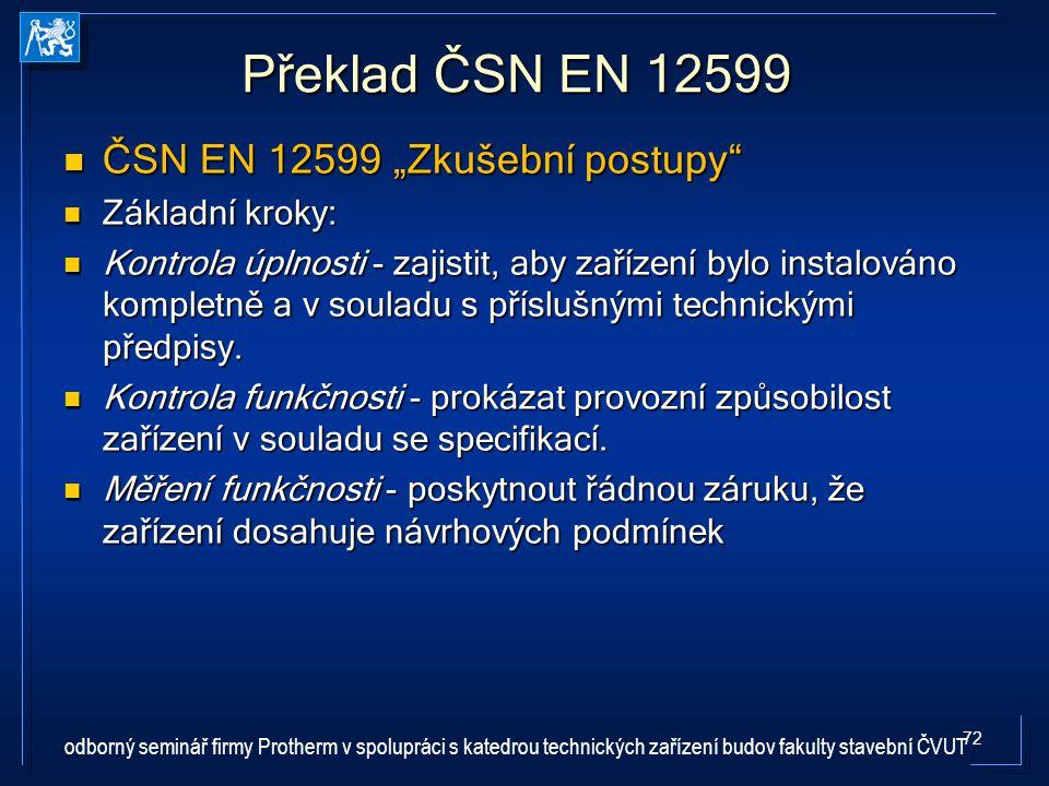 """Překlad ČSN EN 12599 ČSN EN 12599 """"Zkušební postupy Základní kroky:"""