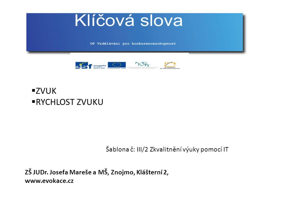 ZVUK RYCHLOST ZVUKU Šablona č: III/2 Zkvalitnění výuky pomocí IT