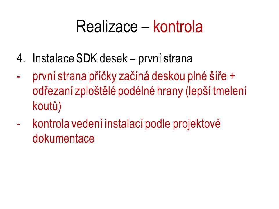 Realizace – kontrola Instalace SDK desek – první strana