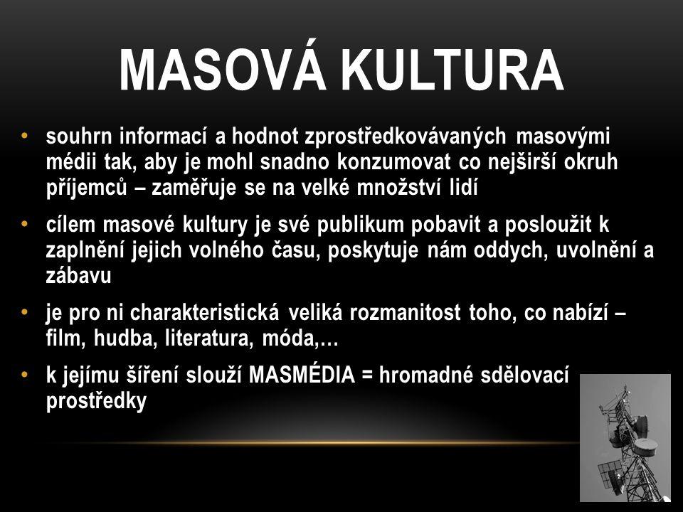 MASOVÁ KULTURA