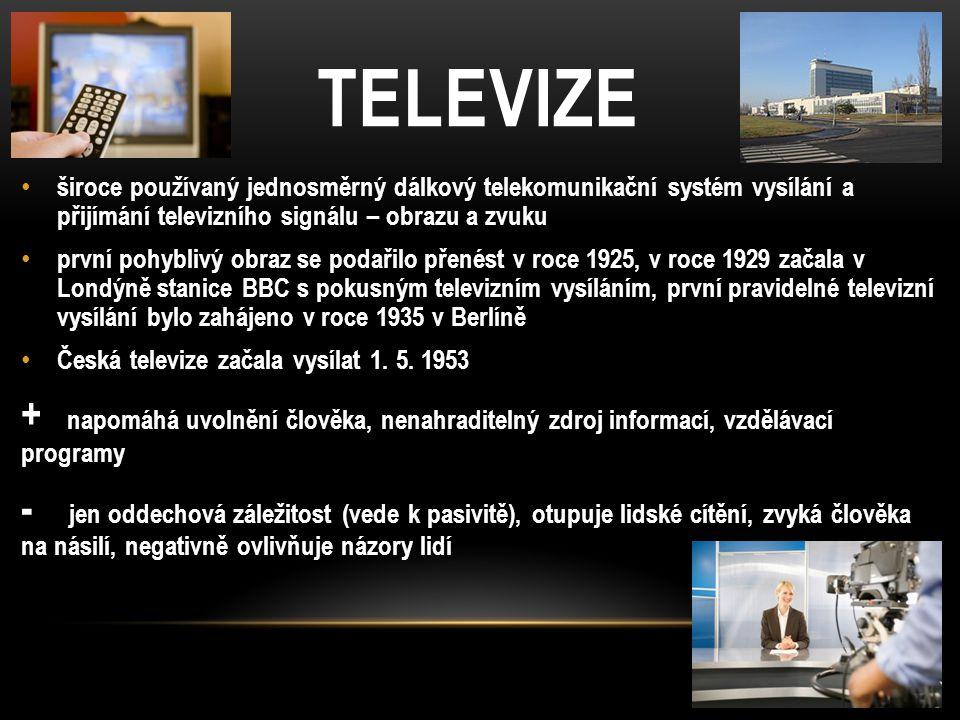 TELEVIZE široce používaný jednosměrný dálkový telekomunikační systém vysílání a přijímání televizního signálu – obrazu a zvuku.