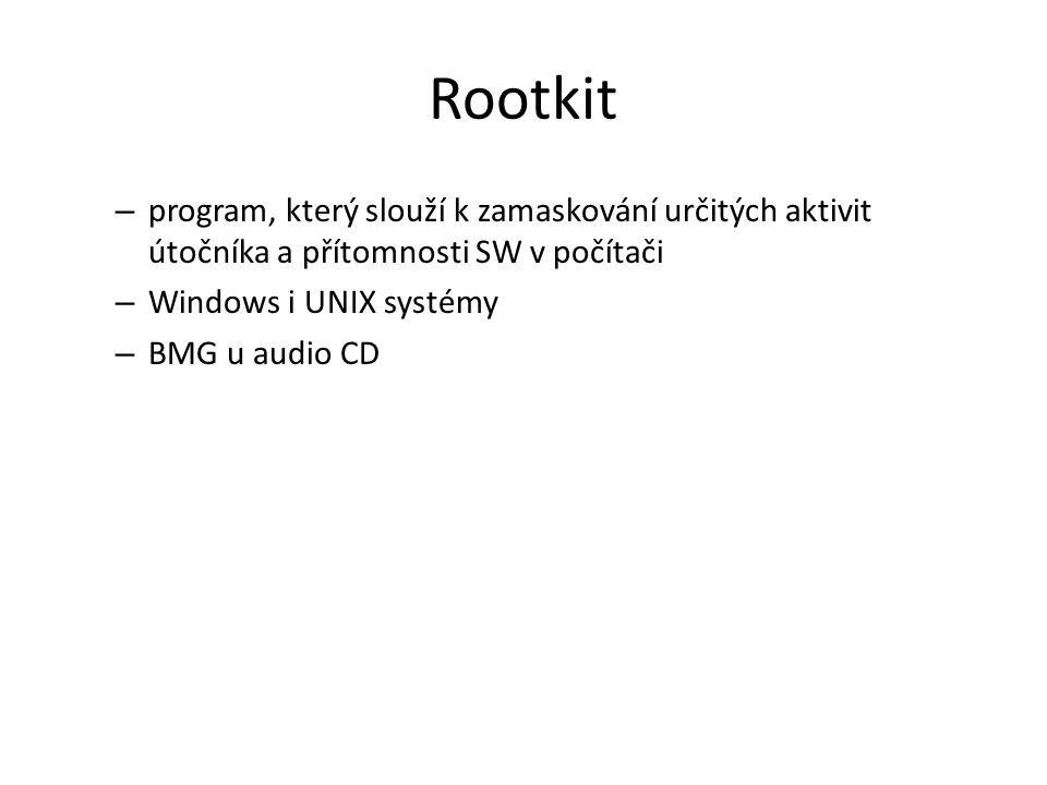 Rootkit program, který slouží k zamaskování určitých aktivit útočníka a přítomnosti SW v počítači. Windows i UNIX systémy.
