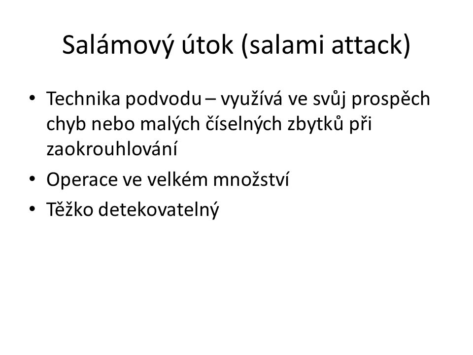 Salámový útok (salami attack)