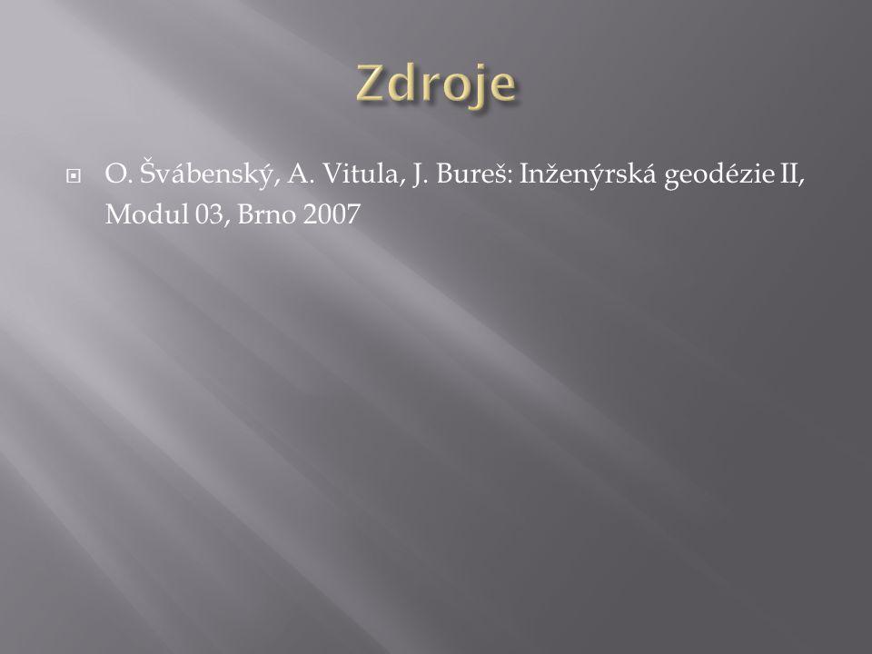 Zdroje O. Švábenský, A. Vitula, J. Bureš: Inženýrská geodézie II,