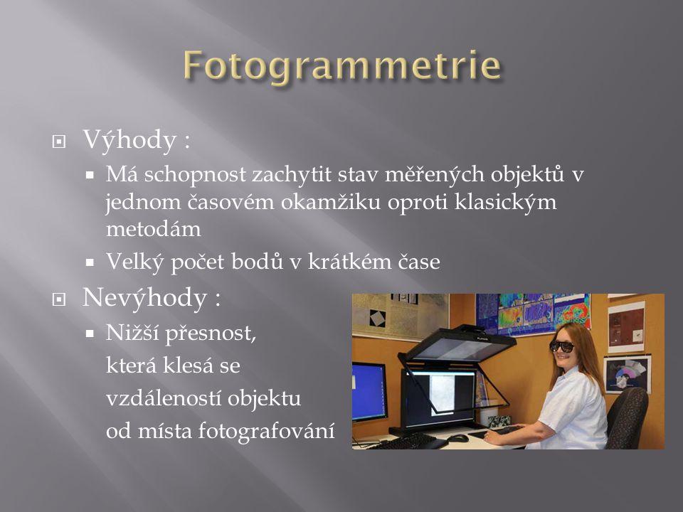 Fotogrammetrie Výhody : Nevýhody :