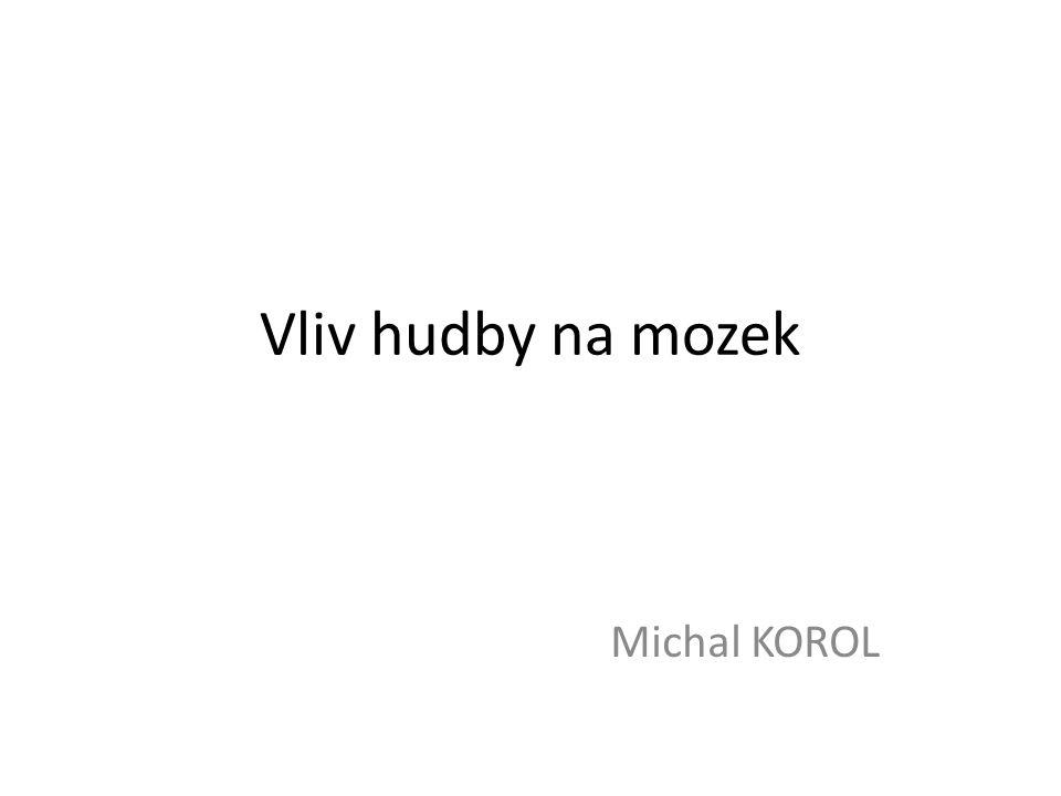 Vliv hudby na mozek Michal KOROL