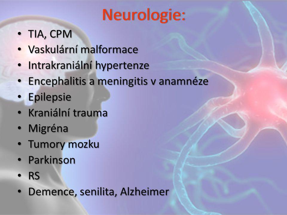 Neurologie: TIA, CPM Vaskulární malformace Intrakraniální hypertenze