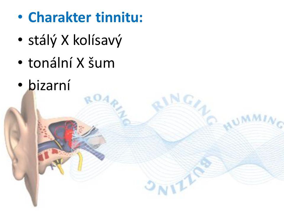 Charakter tinnitu: stálý X kolísavý tonální X šum bizarní