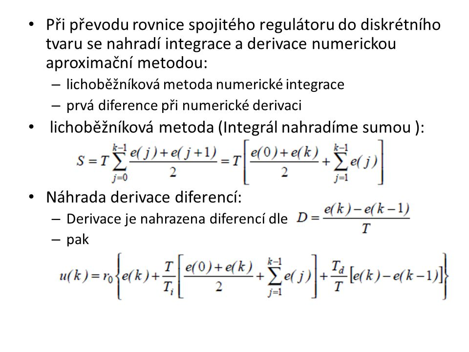 lichoběžníková metoda (Integrál nahradíme sumou ):