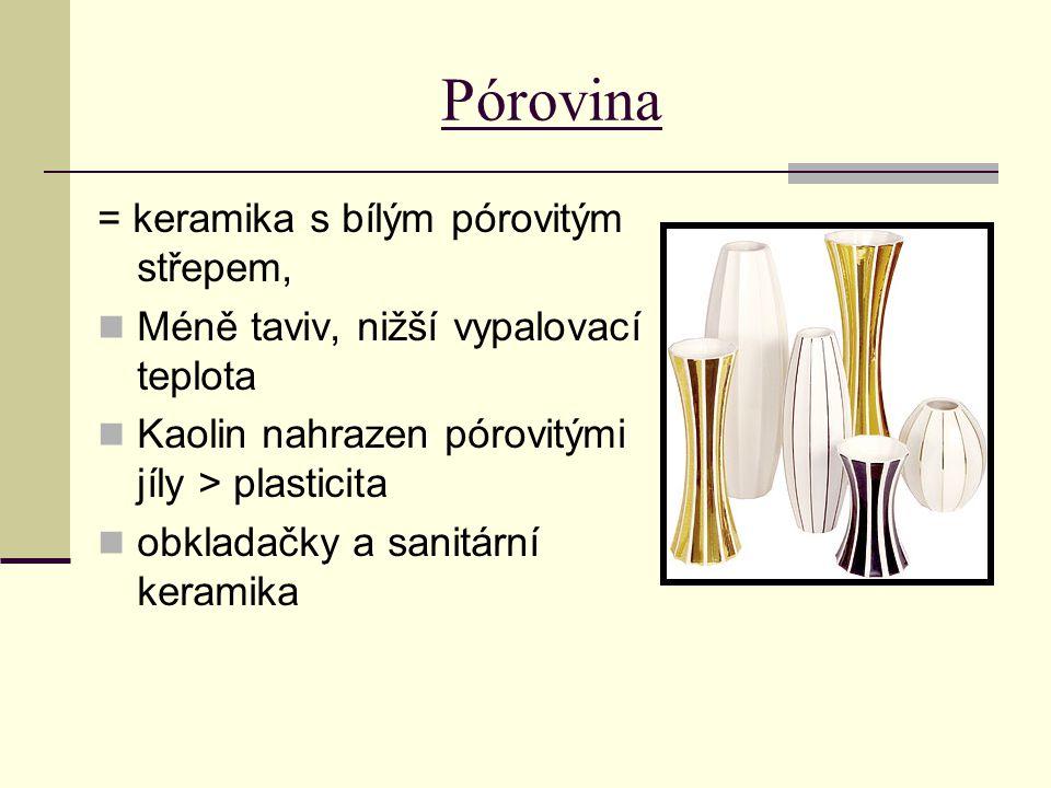 Pórovina = keramika s bílým pórovitým střepem,
