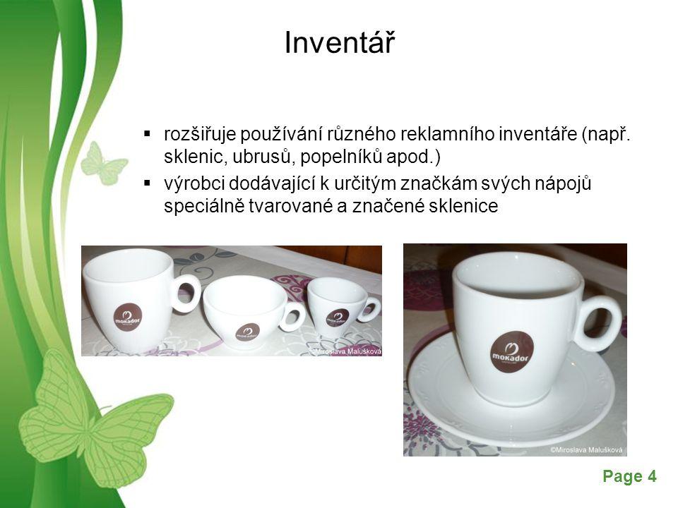 Inventář rozšiřuje používání různého reklamního inventáře (např. sklenic, ubrusů, popelníků apod.)