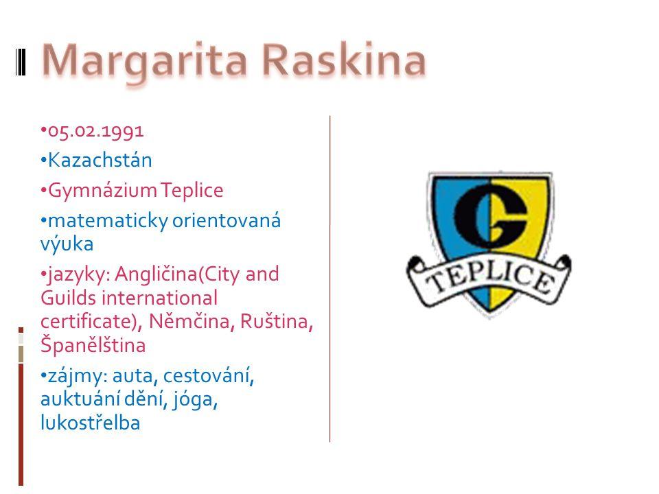 Margarita Raskina 05.02.1991 Kazachstán Gymnázium Teplice